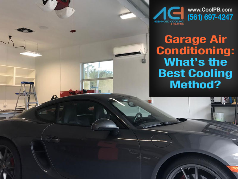 Garage Air Conditioner Service : Garage air conditioning what is the best cooling method